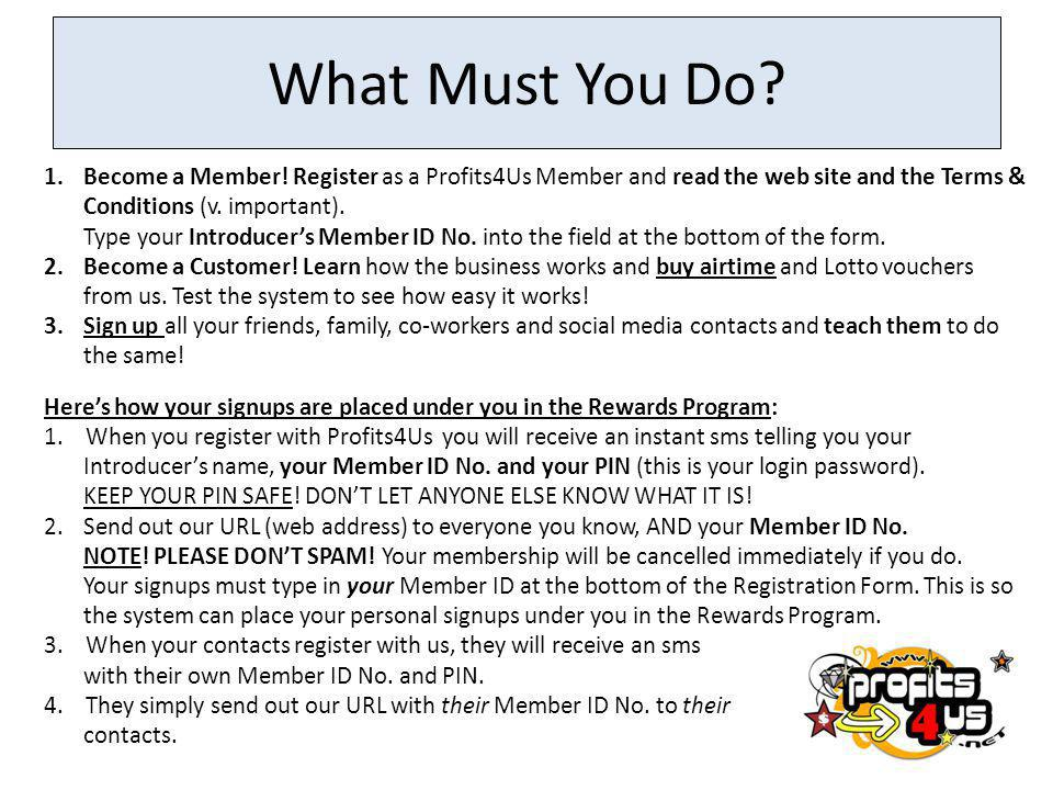 What Must You Do.1.Become a Member.