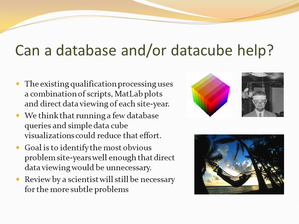 Can a database and/or datacube help? The existing qualification processing uses a combination of scripts, MatLab plots and direct data viewing of each