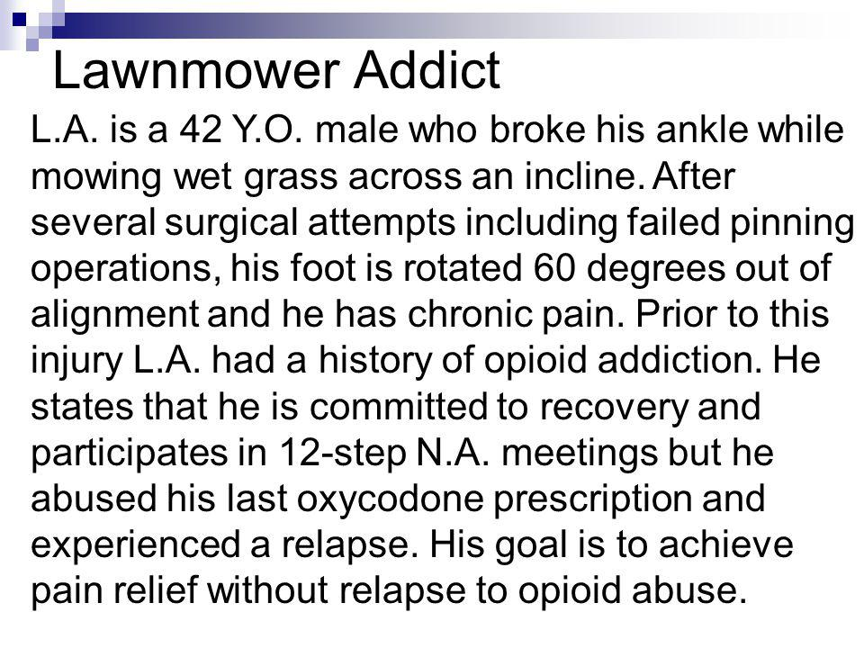 Enduring pain to avoid relapse E.P.is a 40 y.o.