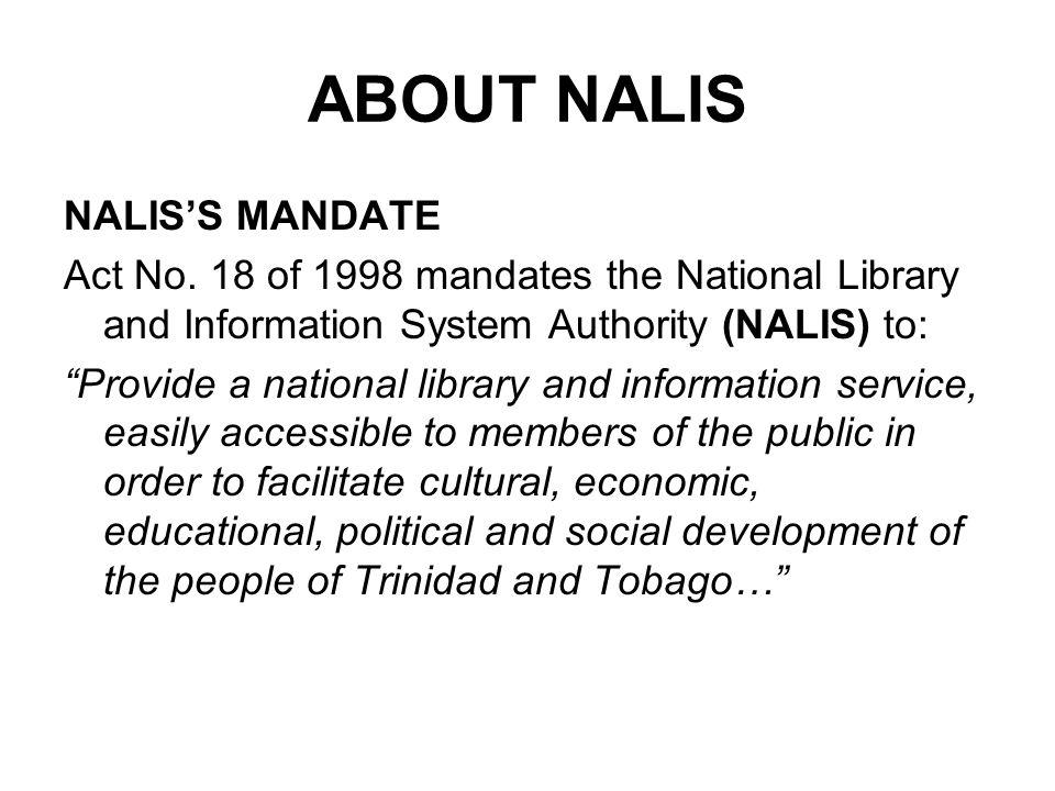 ABOUT NALIS NALISS MANDATE Act No.