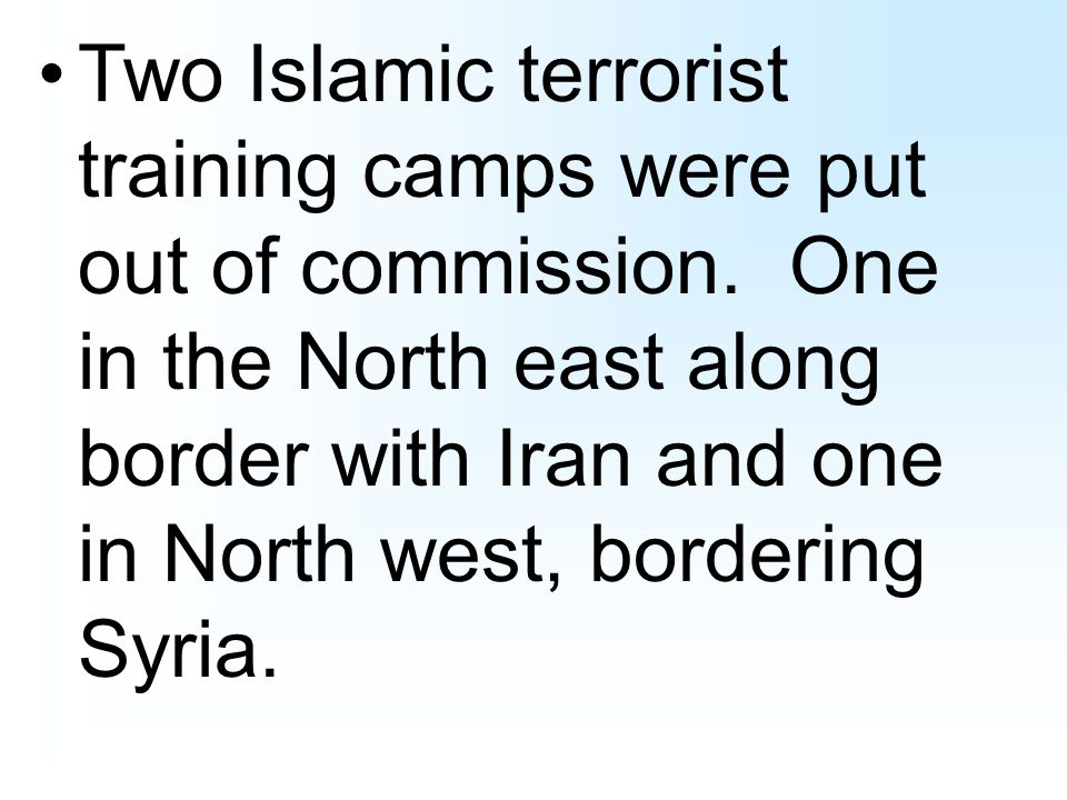 Two Islamic terrorist training camps were put out of commission.