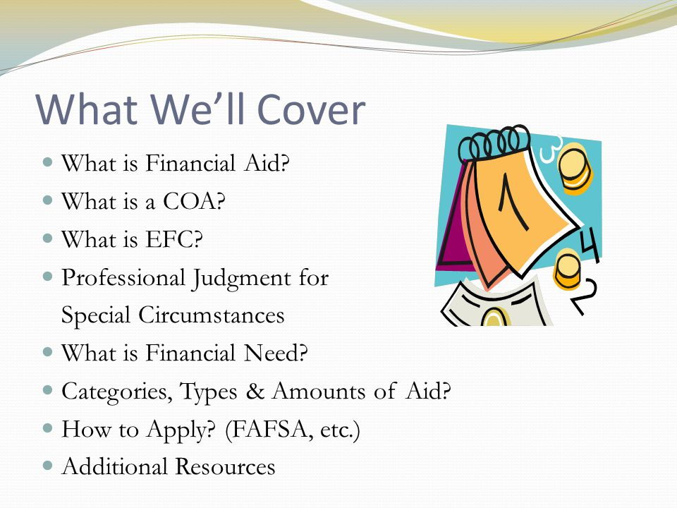 What Well Cover What is Financial Aid. What is a COA.