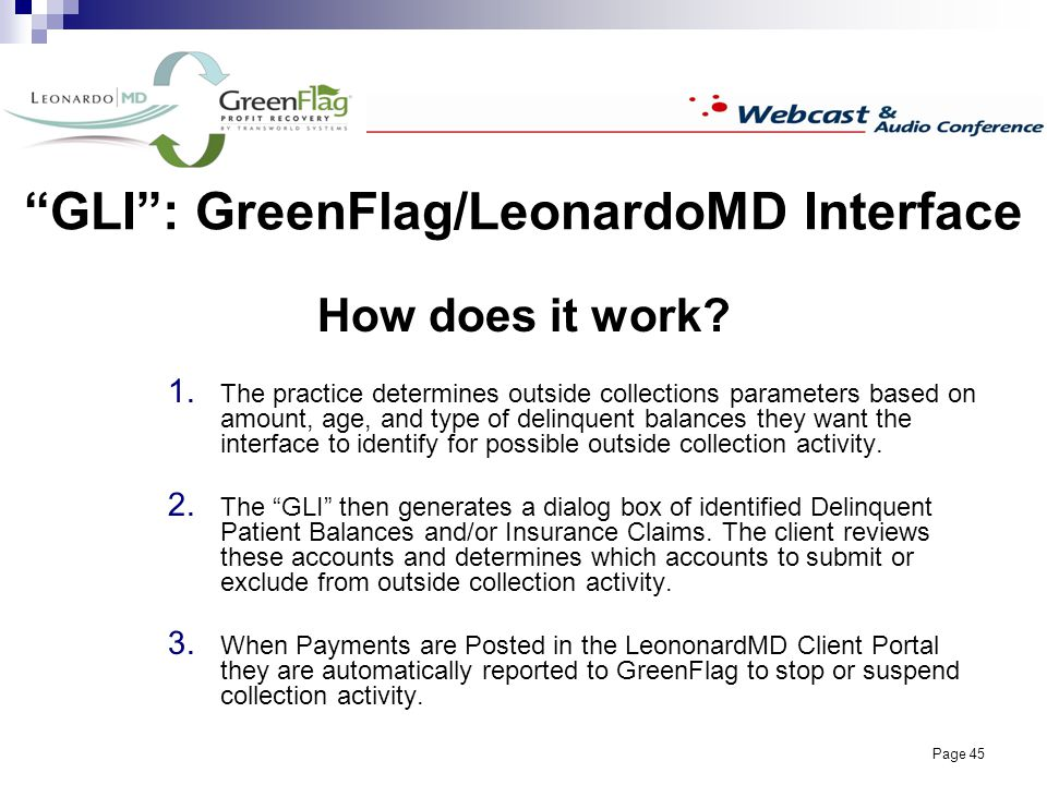 Page 45 GLI: GreenFlag/LeonardoMD Interface How does it work.