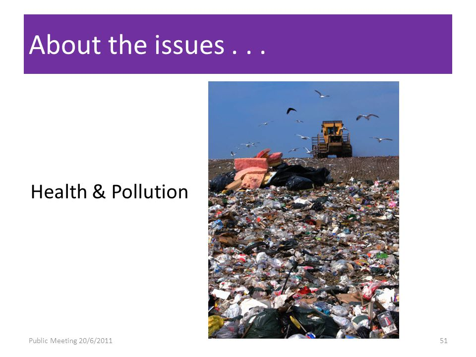 About the issues... Health & Pollution Public Meeting 20/6/201151