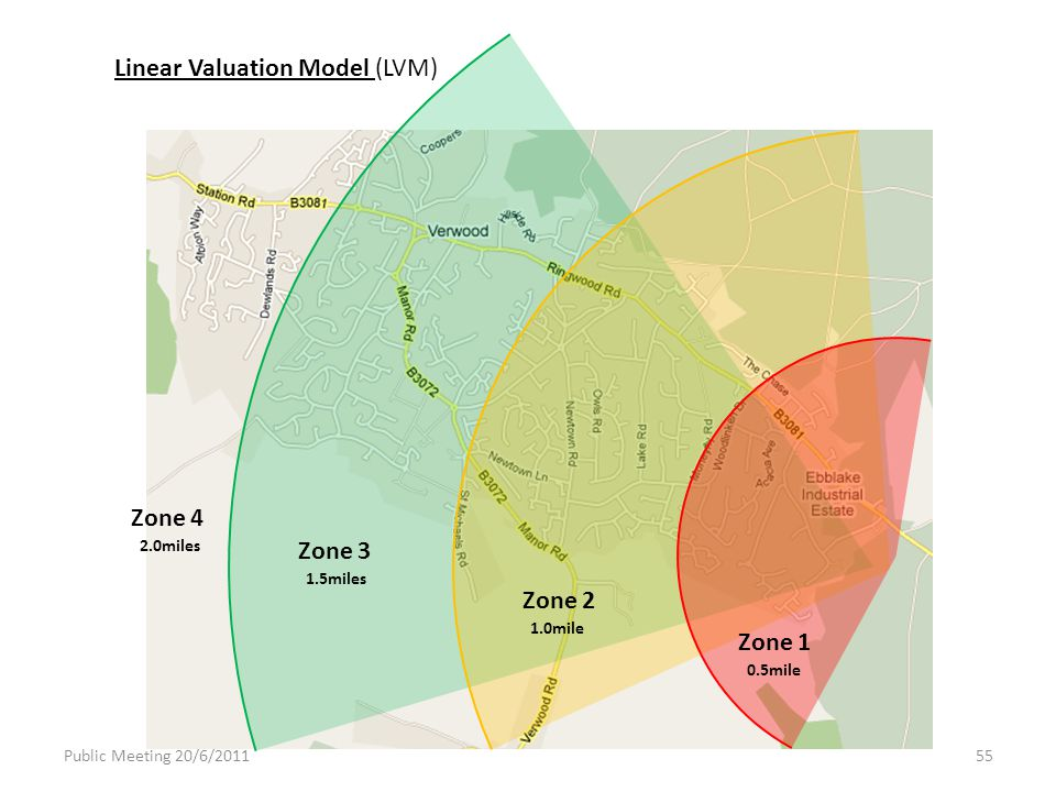 Zone 1 Zone 2 Zone 3 1.0mile 0.5mile 1.5miles Linear Valuation Model (LVM) Zone 4 2.0miles Public Meeting 20/6/201155
