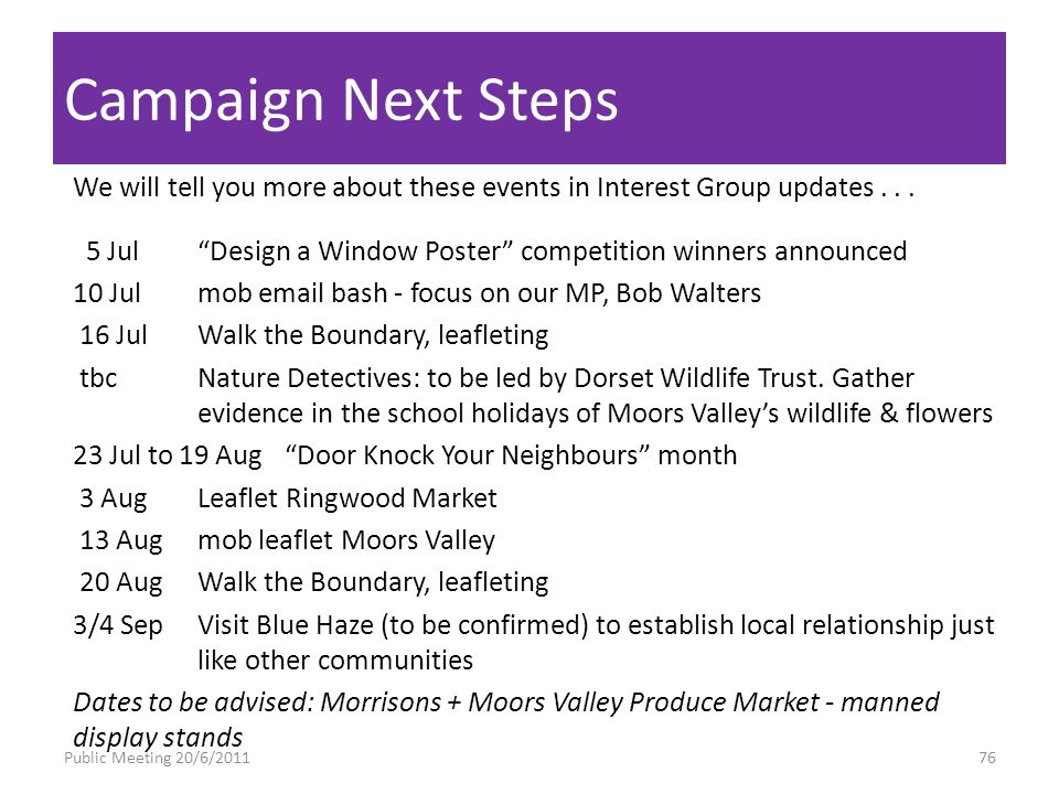 Campaign Next Steps We will tell you more about these events in Interest Group updates...