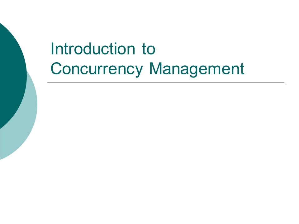Introduction to Concurrency Management