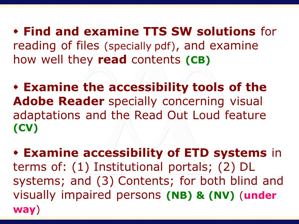 Find and examine TTS SW solutions for reading of files (specially pdf), and examine how well they read contents (CB) Examine the accessibility tools o