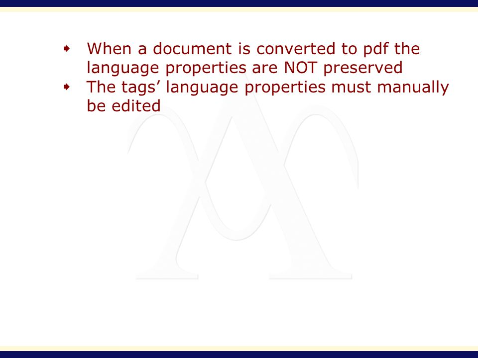 When a document is converted to pdf the language properties are NOT preserved The tags language properties must manually be edited