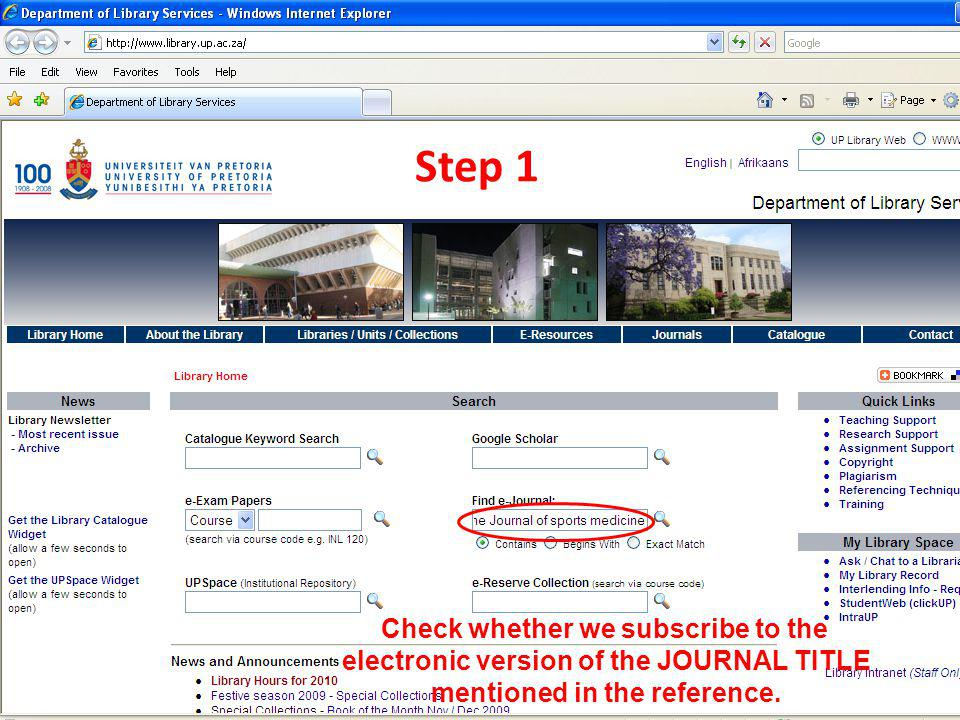 Step 1 Check whether we subscribe to the electronic version of the JOURNAL TITLE mentioned in the reference.