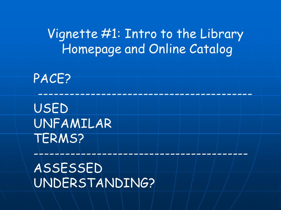 Vignette #1: Intro to the Library Homepage and Online Catalog PACE.