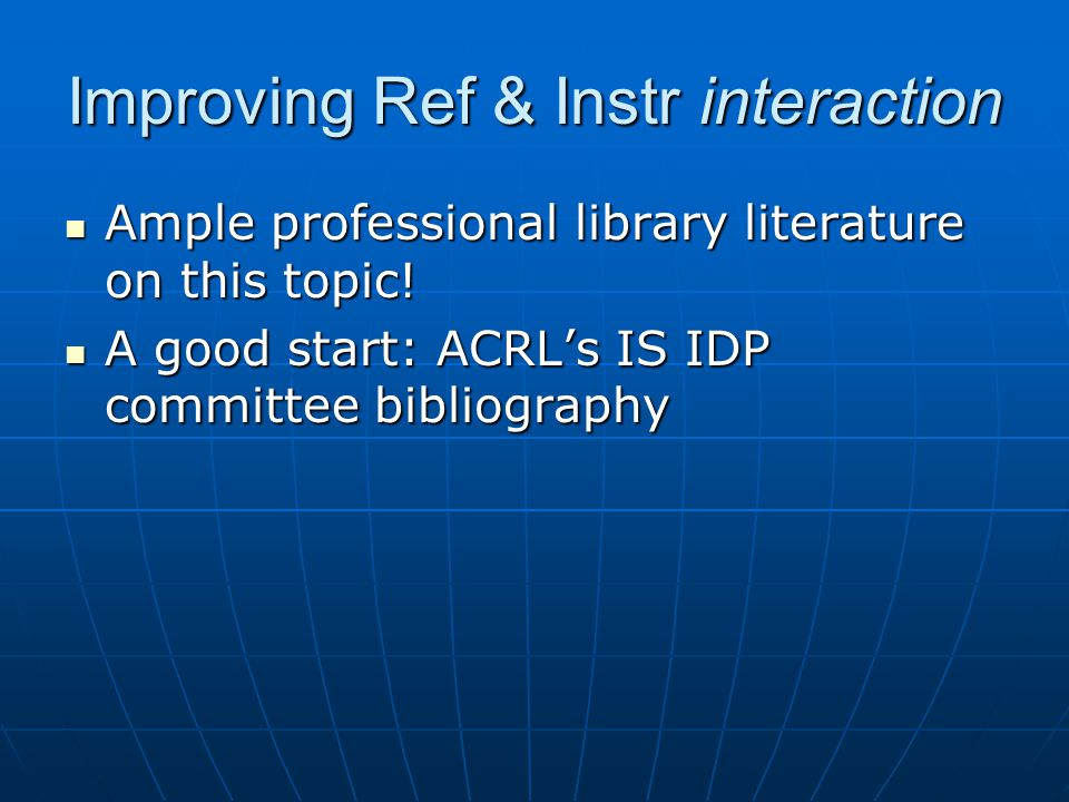 Improving Ref & Instr interaction Ample professional library literature on this topic! Ample professional library literature on this topic! A good sta
