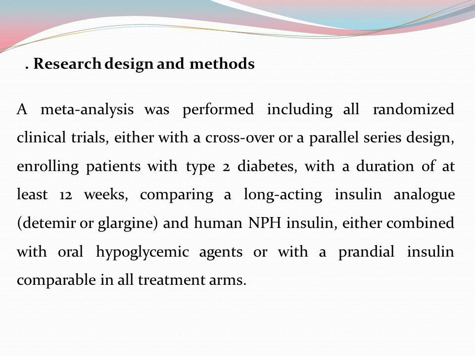 A meta-analysis was performed including all randomized clinical trials, either with a cross-over or a parallel series design, enrolling patients with