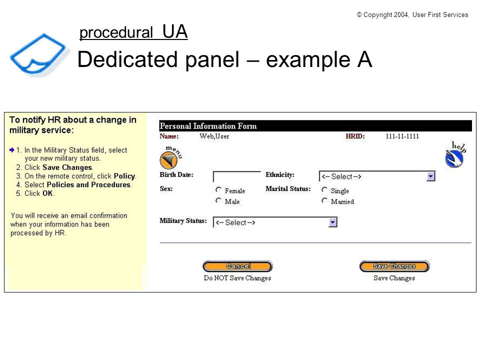 Dedicated panel – example A procedural UA © Copyright 2004, User First Services