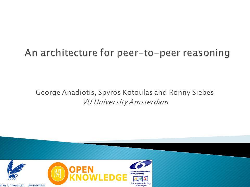 George Anadiotis, Spyros Kotoulas and Ronny Siebes VU University Amsterdam