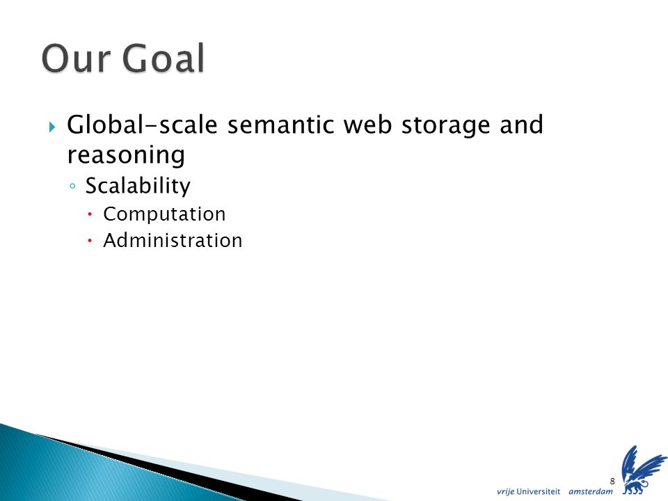 Global-scale semantic web storage and reasoning Scalability Computation Administration 8