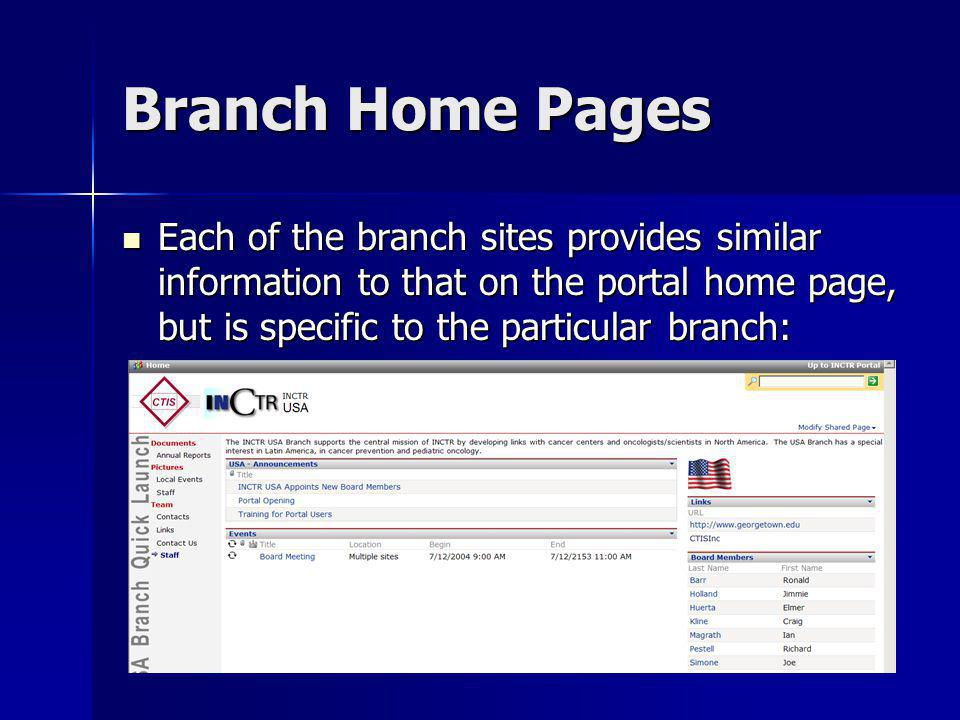 Branch Home Pages Each of the branch sites provides similar information to that on the portal home page, but is specific to the particular branch: Eac