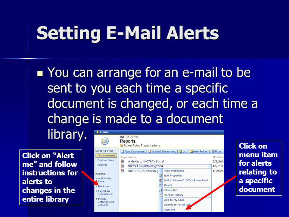 Setting E-Mail Alerts You can arrange for an e-mail to be sent to you each time a specific document is changed, or each time a change is made to a doc