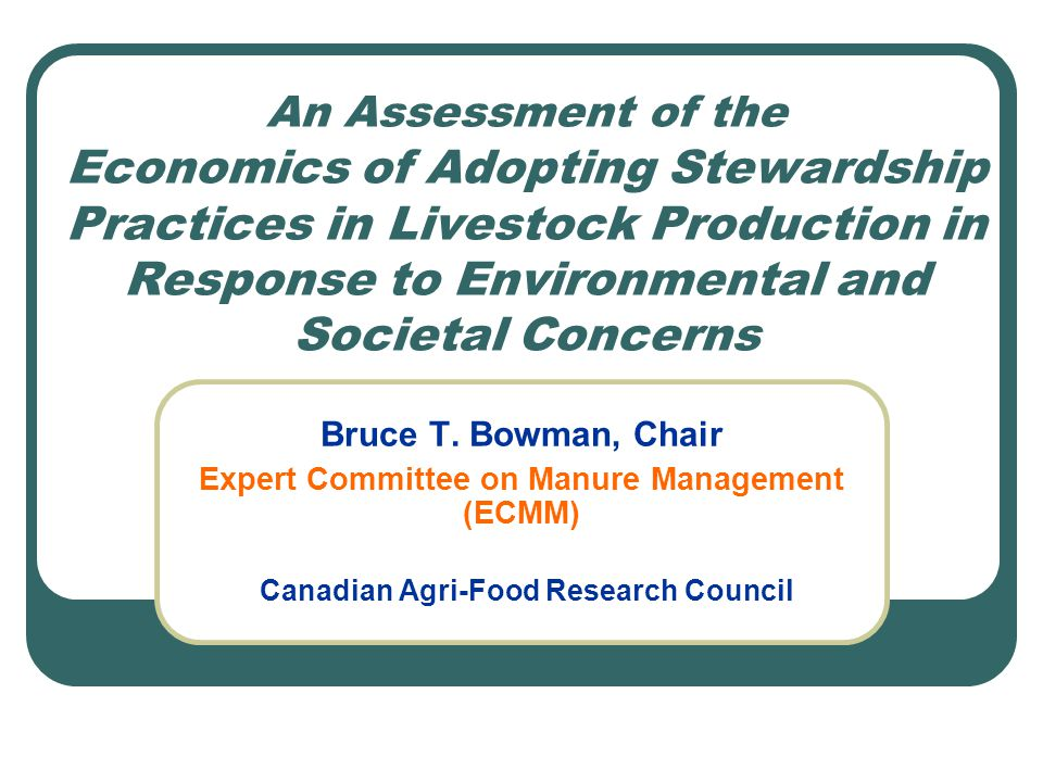 An Assessment of the Economics of Adopting Stewardship Practices in Livestock Production in Response to Environmental and Societal Concerns Bruce T. B