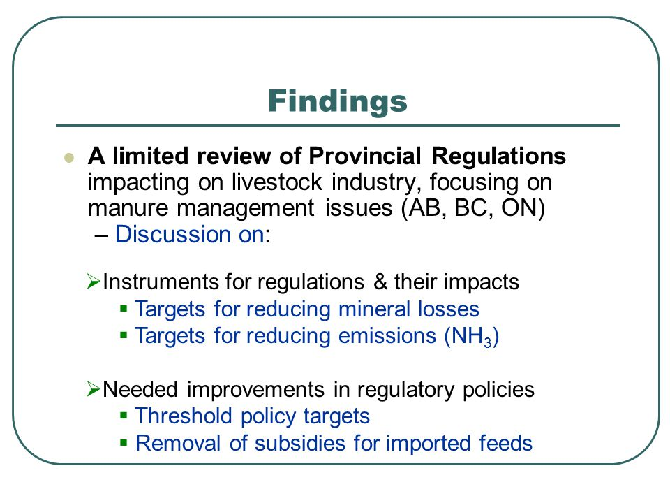 A limited review of Provincial Regulations impacting on livestock industry, focusing on manure management issues (AB, BC, ON) – Discussion on: Finding