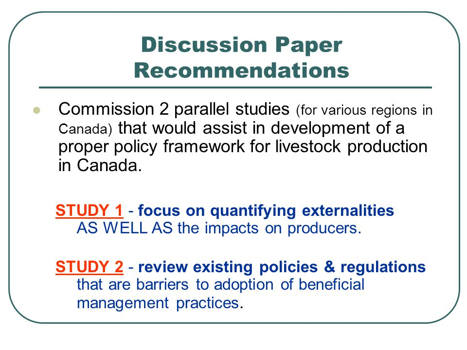 Commission 2 parallel studies (for various regions in Canada) that would assist in development of a proper policy framework for livestock production i
