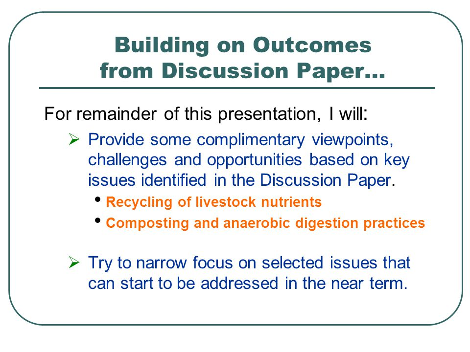 For remainder of this presentation, I will : Provide some complimentary viewpoints, challenges and opportunities based on key issues identified in the