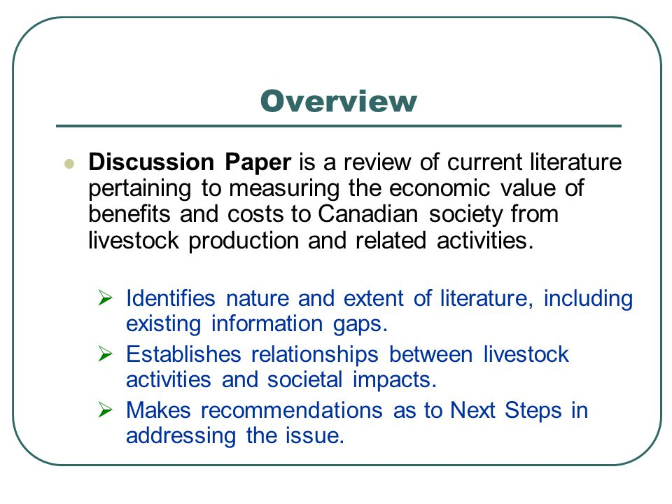 Discussion Paper is a review of current literature pertaining to measuring the economic value of benefits and costs to Canadian society from livestock production and related activities.
