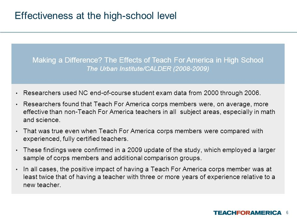 6 Effectiveness at the high-school level Researchers used NC end-of-course student exam data from 2000 through 2006.