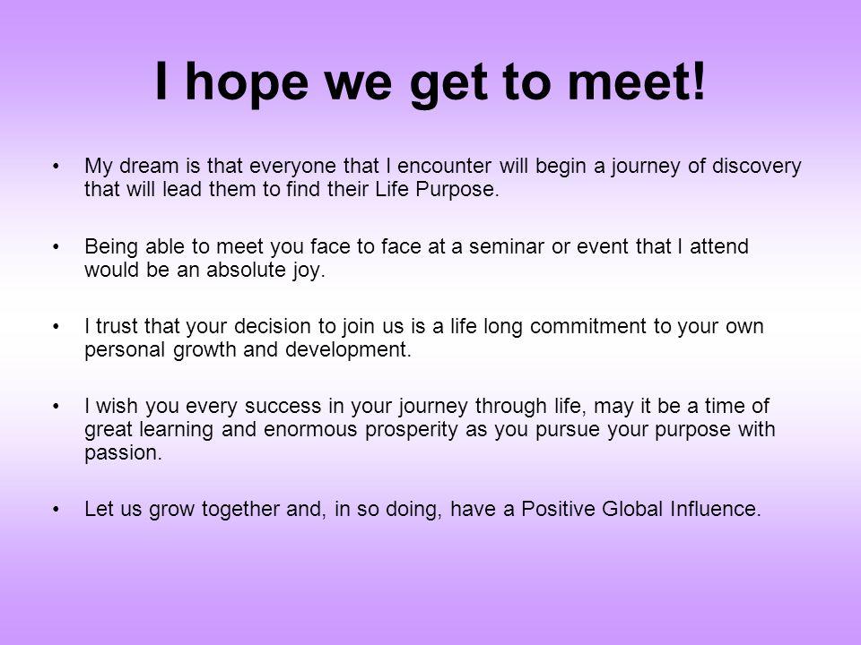 I hope we get to meet.