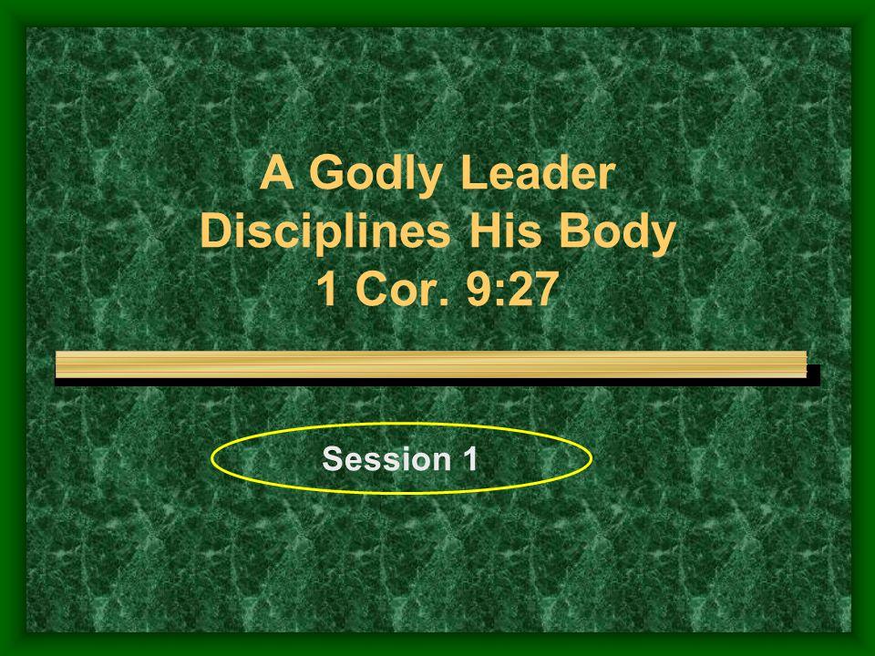 IV.Biblical principles to help discipline the body - 1 Cor.