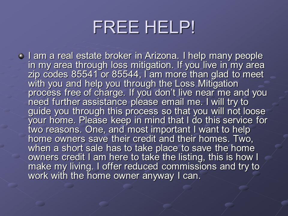 FREE HELP. I am a real estate broker in Arizona.