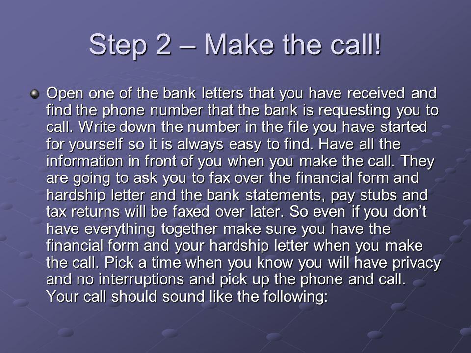 Step 2 – Make the call.