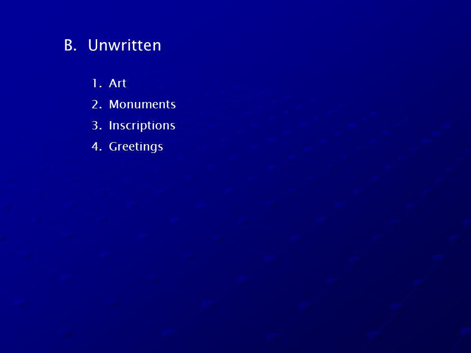 B. Unwritten 1.Art 2.Monuments 3.Inscriptions 4.Greetings