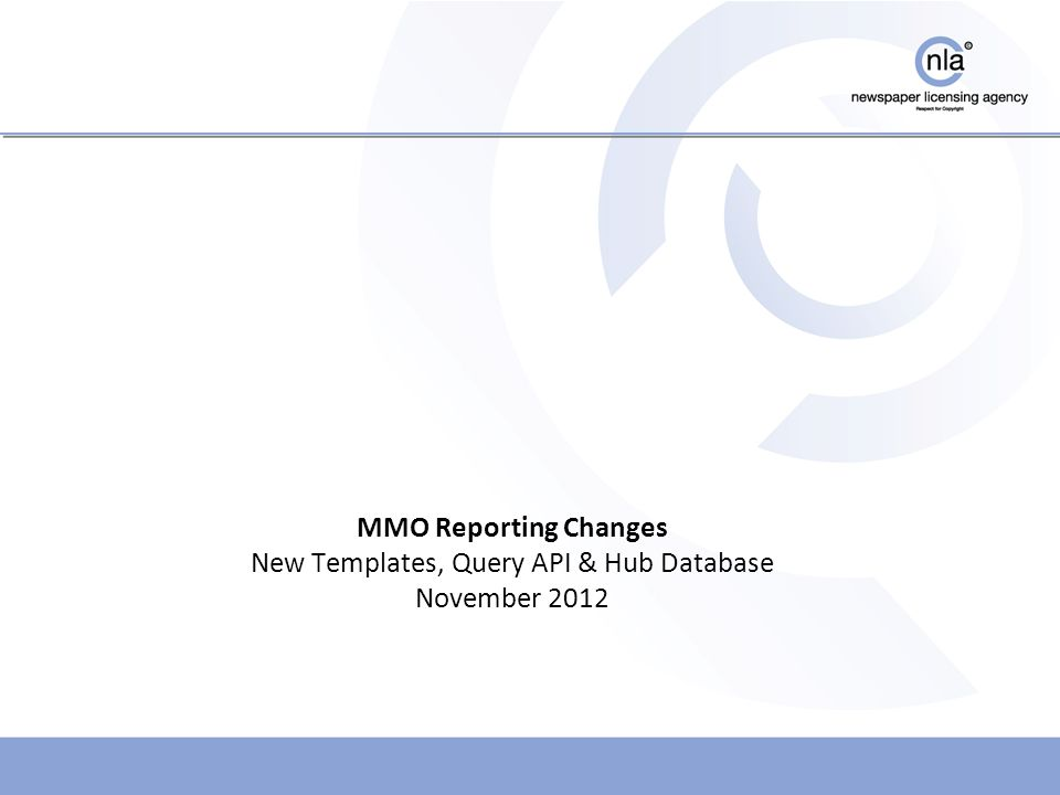 MMO Reporting Changes New Templates, Query API & Hub Database November 2012