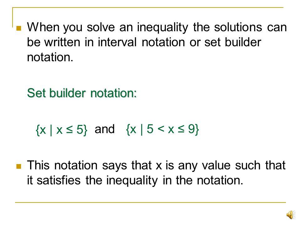 Example: 5(x-2) 9x-3(2x-4) Distributive Property: Distributive Property: 5x -10 9x -6x +12 Add like terms: 5x-10 3x+12 Answer: x 11 or [11,) Add 10 to