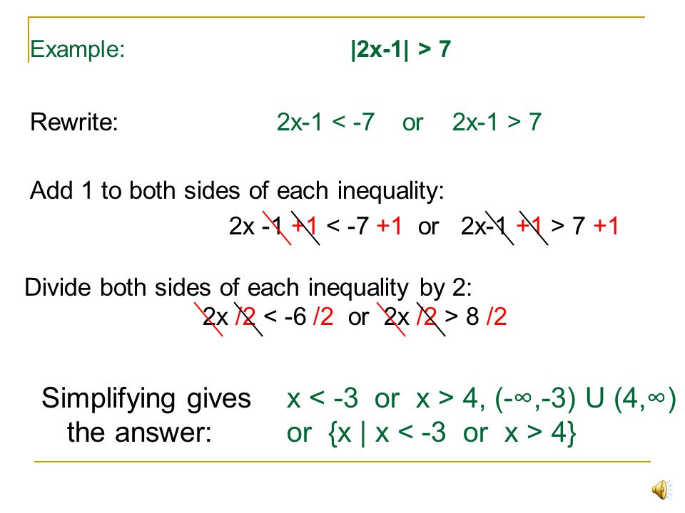Example:  x+3  5 Rewrite: -5 x+3 5 Subtract 3 from all parts: -5 -3 x +3 -3 5 -3 Simplifying gives answer (Note the answer is given in three different