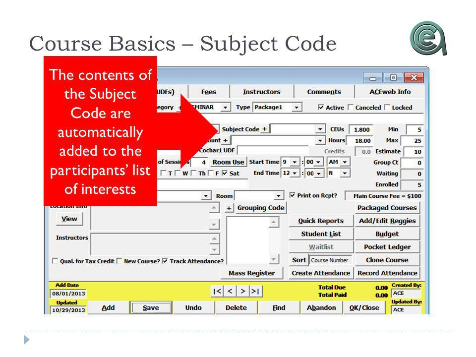 Course Basics – Subject Code The contents of the Subject Code are automatically added to the participants list of interests