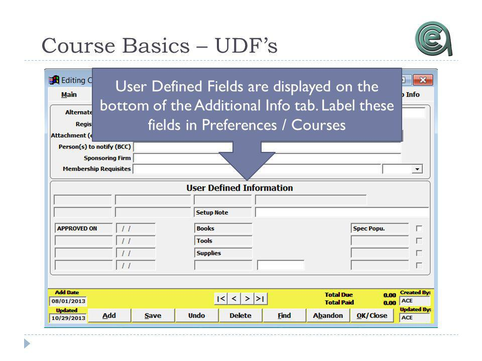 Course Basics – UDFs User Defined Fields are displayed on the bottom of the Additional Info tab.