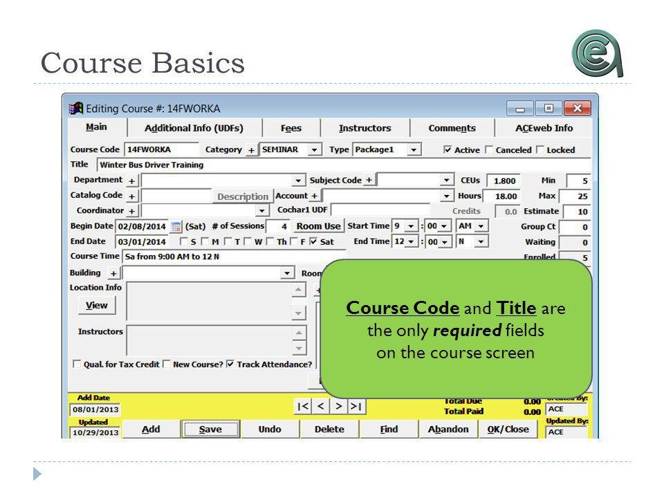 Course Basics Course Code and Title are the only required fields on the course screen