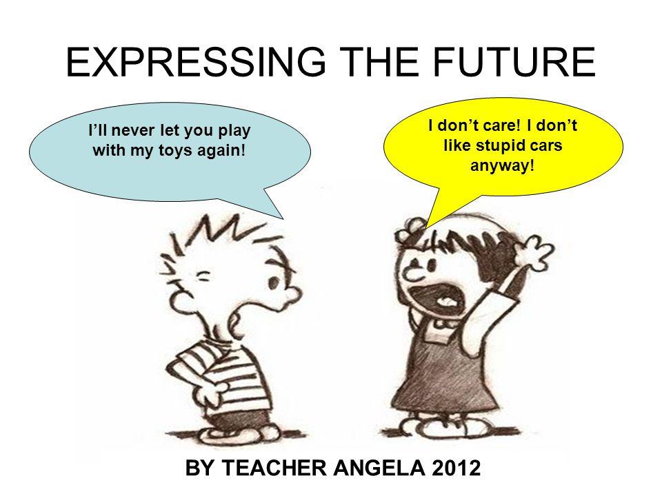 Profa Angela Carvalho 2012 FUTURE WILL –Ill call him back.