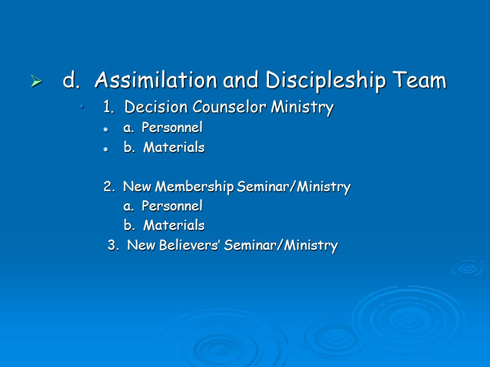 d. Assimilation and Discipleship Team d. Assimilation and Discipleship Team 1.