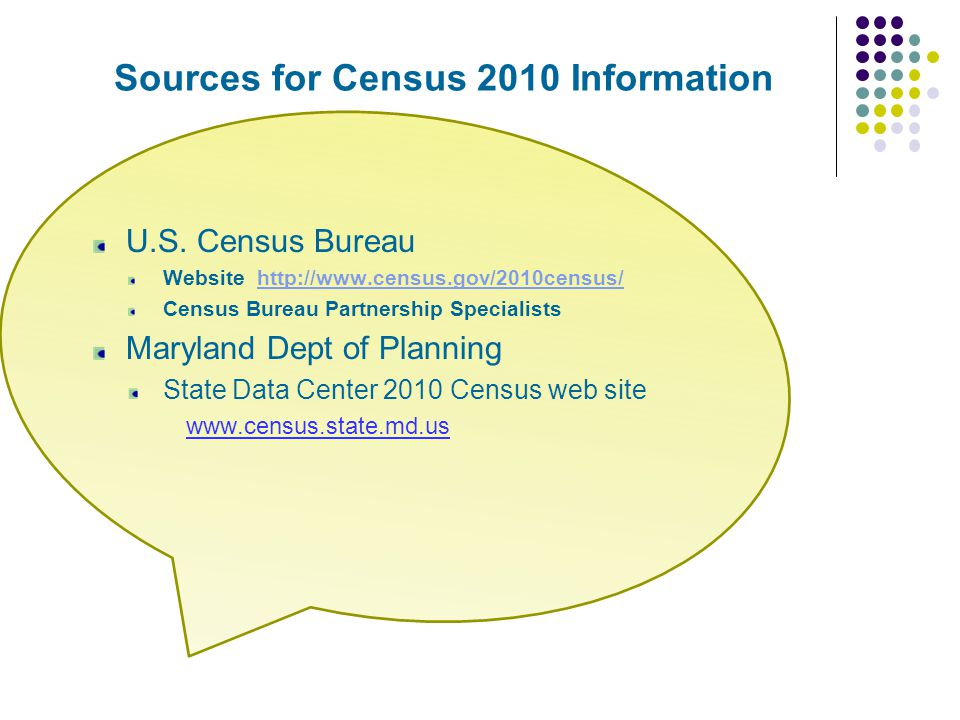 Sources for Census 2010 Information U.S.