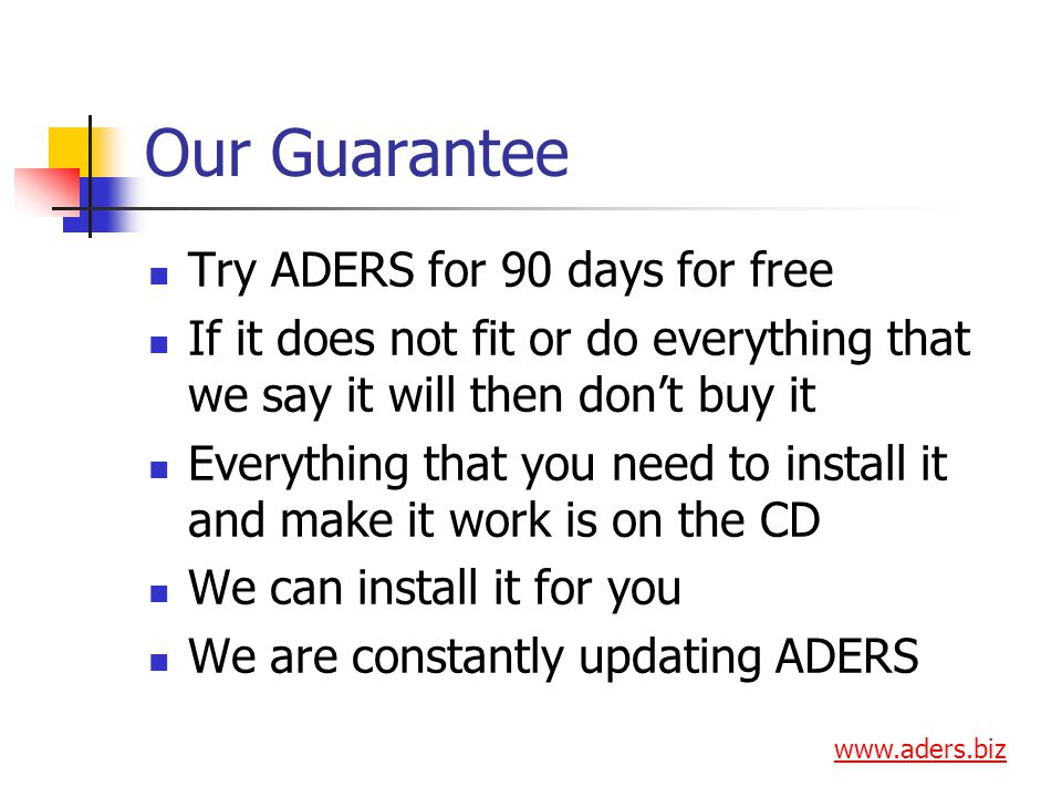 Our Guarantee Try ADERS for 90 days for free If it does not fit or do everything that we say it will then dont buy it Everything that you need to install it and make it work is on the CD We can install it for you We are constantly updating ADERS www.aders.biz