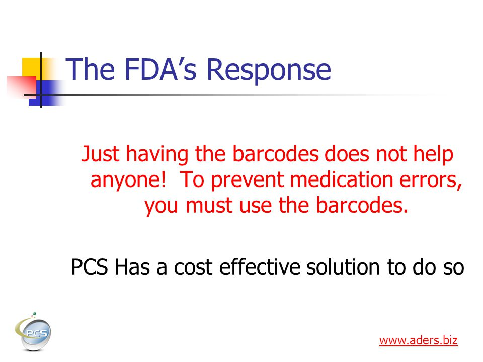 The FDAs Response Just having the barcodes does not help anyone.