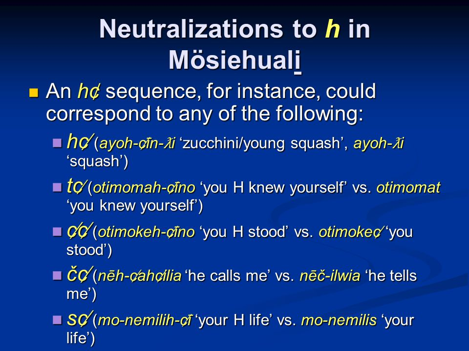 Consonant neutralizations in Mösiehuali I think this is important.