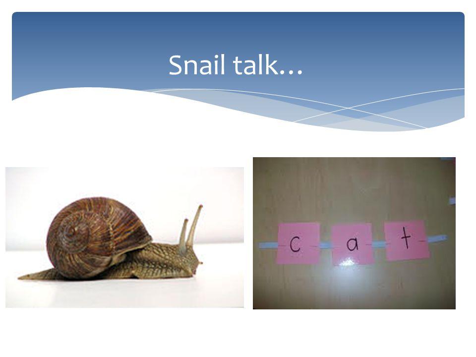Snail talk…