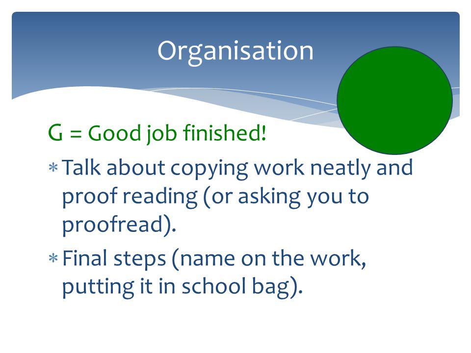 Organisation G = Good job finished.