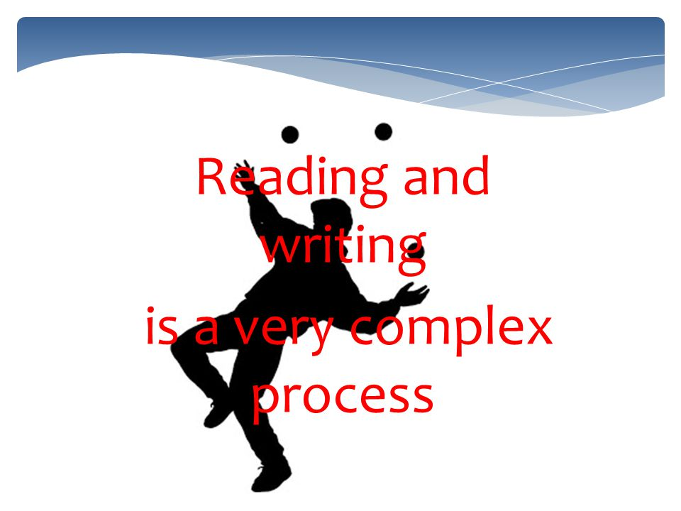 Reading and writing is a very complex process