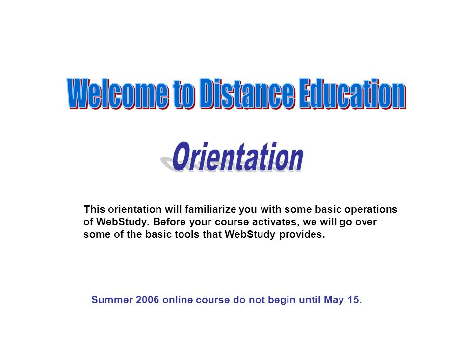 This orientation will familiarize you with some basic operations of WebStudy.