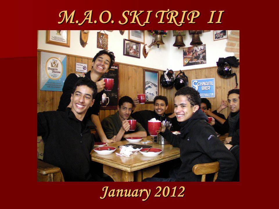 M.A.O. SKI TRIP II January 2012